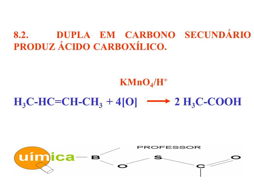 H3C-HC=CH-CH3 + 4[O] 2 H3C-COOH